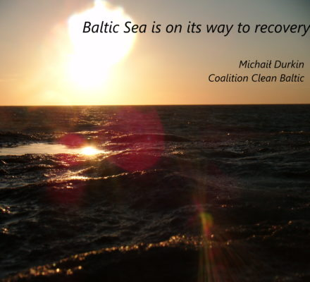 Baltic Sea in on its way to recovery, M. Durkin, Coalition Clean Baltic
